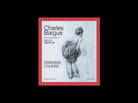 Charles Bargue: Drawing Course (Softcover)