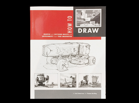 How to Draw: Drawing and Sketching Objects and Environments from Your Imagination